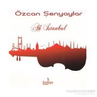 Özcan Şenyaylar - Ah İstanbul