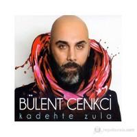 Bülent Cenkci - Kadehte Zula