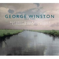 George Winston – Gulf Coast Blues & Impressions 2 – A Louisiana Wetlands Benefit