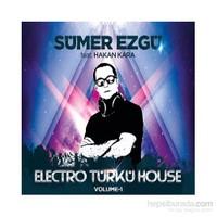 Sümer Ezgü feat. Hakan Kara - Electro Türkü House Vol I