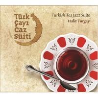 Halit Turgay - Türk Çayı Caz Süiti