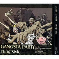 Gangsta Party Thug Style