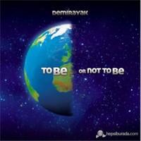 Şükrü Demirayak - To Be Or Not To Be (2cd)