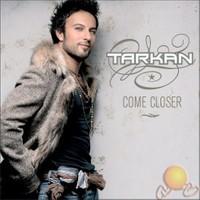 Come Closer ( Tarkan )-cd
