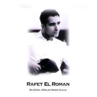 Rafet El Roman - En Güzel Günler Senin Olsun