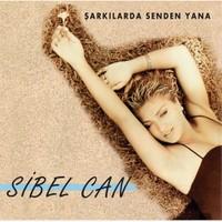 Sibel Can - Şarkılarda Sen Varsın