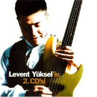 Levent Yüksel - Levent Yüksel'in 2. CD'si