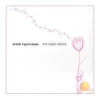 Orient Expressıons- Kırık Kalpler Albümü