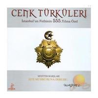 Cenk Türküleri İstanbul'un Fethinin 555 Yılına Özel