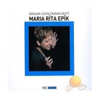Maria Rıta Epik - Aradan Uzun Zaman Geçti