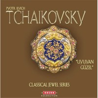 Pyotr Ilyich Tchaikovsky – Uyuyan Güzel