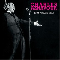 Charles Aznavour - Je M'voyais Deja Cd