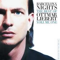 Ottmar Lıebert - Barcelona Nights - The Best Of Ottmar Lıebert VOL.1