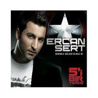 Ercan Sert - 5'i Bir Yerde / Benimle Gülsen Olmaz mı