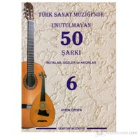 Türk Sanat Müziğinde Unutulmayan 50 Şarkı 6