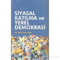 Siyasal Katılma ve Yerel Demokrasi (Küreselleşme Sürecinde Yurttaş, Yönetim, Siyaset)