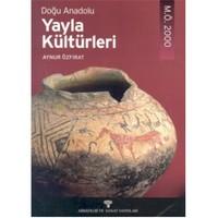 Doğu Anadolu Yayla Kültürleri M.Ö. 2000
