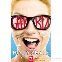 Geek Kız – Modelliğe İlk Adım-Holly Smale