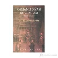 Osmanlı Siyasi Kurumları-Şükrü Karatepe