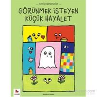 Görünmek İsteyen Küçük Hayalet (Komik Kahramanlar Serisi)-Benedicte Guettier