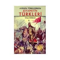Avrupa Türkleşirken Kıyametin Türkleri