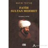 Fatih Sultan Mehmet - İstanbul Fatihi-Nazım Tektaş