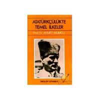 Atatürkçülükte Temel İlkeler - Ahmet Mumcu