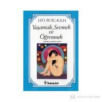 Yaşamak, Sevmek ve Öğrenmek - Leo Buscaglia