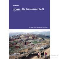 İstanbul Bir Kervansaray (Mı?) – Göç Yazıları