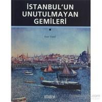 İstanbul'Un Unutulmayan Gemileri-Eser Tutel