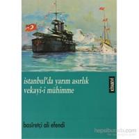 İstanbul'Da Yarım Asırlık Vekayi-İ Mühimme-Basiretçi Ali Efendi