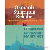 Osmanlı Sularında Rekabet: Mesajeri Maritim Vapur Kumpanyası (1851-1914)