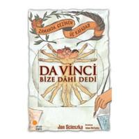 Da Vinci Bize Dahi Dedi