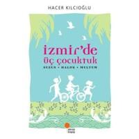 İzmir'de Üç Çocuktuk