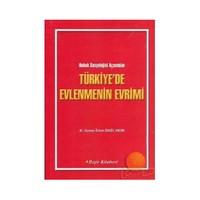 Hukuk Sosyolojisi Açısından Türkiye'de Evlenmenin Evrimi