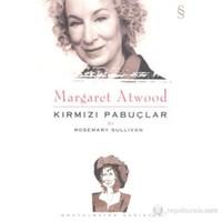 Margaret Atwood - Kırmızı Pabuçlar