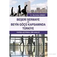 Beşeri Sermaye ve Beyin Göçü Kapsamında Türkiye (Karşılaştırmalı Bir Analiz)
