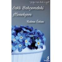 Saklı Bahçemdeki Menekşem-Rıdvan Özkan