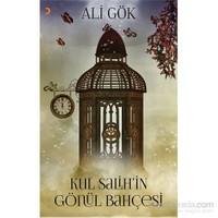 Kul Salih'İn Gönül Bahçesi-Ali Gök