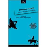 Otonom Medya: Direniş Ve Muhalefeti Canlandırmak