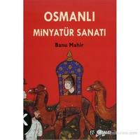 Osmanlı Minyatür Sanatı - Banu Mahir