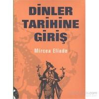 Dinler Tarihine Giriş - Mircea Eliade