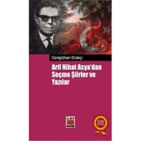 Arif Nihat Asya'dan Seçme Şiirler Ve Yazılar - Derleme