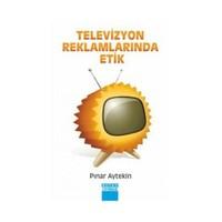 Televizyon Reklamlarında Etik-Pınar Aytekin