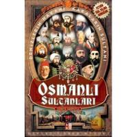 Osmanlı Sultanları - Denizlerin Hakanı, Karaların Sultanı