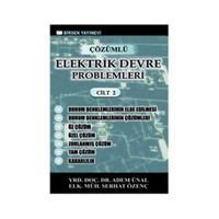 Çözümlü Elektrik Devre Problemleri Cilt: 2 - Adem Ünal