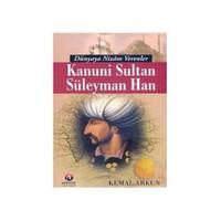 Dünyaya Nizam Verenler - Kanuni Sultan Süleyman Han