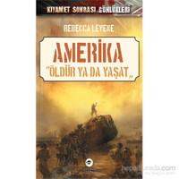 """Amerika – """"Öldür ya da Yaşat"""""""