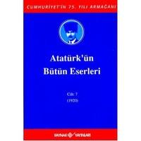 Atatürk'ün Bütün Eserleri Cilt: 7 1920 Cumhuriyet'in 75. Yılı Armağanı (Ciltli)