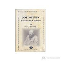 Karamazov Kardeşler II - Fyodor Mihayloviç Dostoyevski